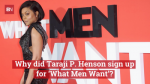 Why Taraji P. Henson Wanted To Be In 'What Men Want'