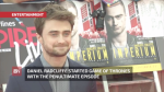 Daniel Radcliffe Talks About His 'Game Of Thrones' Experience