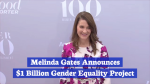 Melinda Gates Commits To Gender Equality